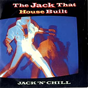 Jack 39 n 39 chill jack that house built music for Jack house music