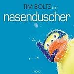 Nasenduscher | Tim Boltz