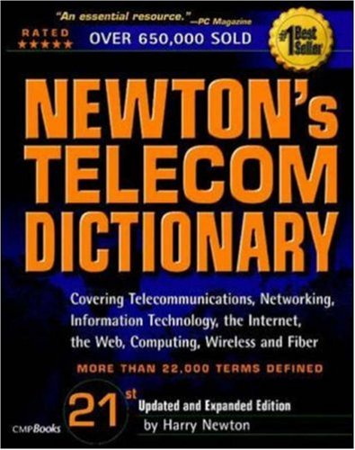 newtons-telecom-dictionary-covering-telecommunications-networking-information-technology-the-interne