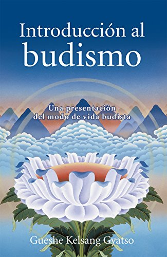 Introduccion Al Budismo (Introduction to Buddhism): Una Presentacion del Modo de Vida Budista