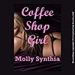 Coffee Shop Girl: An MFF Erotic Short | Molly Synthia