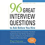 96 Great Interview Questions to Ask before You Hire, Second Edition | Paul Falcone