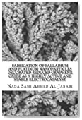 Fabrication of Palladium and Platinum Nanoparticles Decorated Reduced Graphene Oxide as a Highly Active And Stable Electrocatalyst: A Thesis presented ... School of the University of Missouri-Columbia