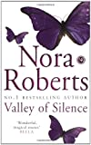 Valley Of Silence: Number 3 in series (Circle Trilogy) Nora Roberts