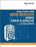 Run Your Own Web Server Using Linux & Apache [Paperback] [2005] (Author) Tony Steidler-Dennison