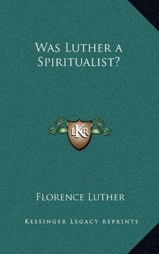 Was Luther a Spiritualist?