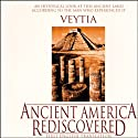 Ancient America Rediscovered (       UNABRIDGED) by Mariano Veytia Narrated by Marvin Payne