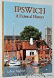 img - for Ipswich: A Pictorial History (Pictorial History Series) book / textbook / text book