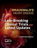 img - for Braunwald's Heart Disease: Late-Breaking Clinical Trials and Latest Updates Access Code, 1e book / textbook / text book