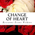 Change of Heart: An LDS Novel | Roseanne Evans Wilkins
