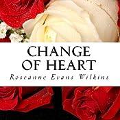 Change of Heart: An LDS Novel | Roseanne Evans Wilkins