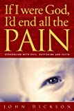 img - for If I were God, I'd end all the pain book / textbook / text book