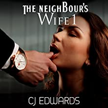The Neighbour's Wife 1 Audiobook by C J Edwards Narrated by Charlotte Edwards