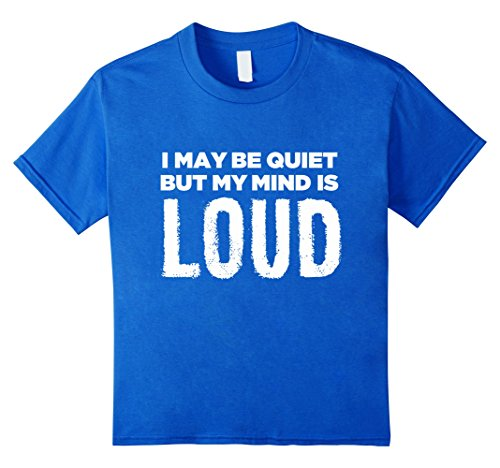 I May Be Quiet But My Mind Is Loud T Shirt Introvert Funny