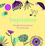 Inspiration: Thoughts & Quotations for Every Day