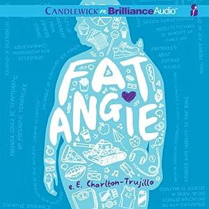 Fat Angie | [e. E. Charlton-Trujillo]