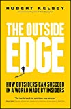 img - for The Outside Edge: How Outsiders Can Succeed in a World Made by Insiders book / textbook / text book