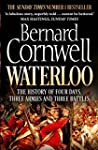 Waterloo: The History of Four Days, T...