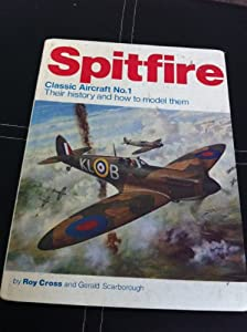 Spitfire Classic Aircraft No 1 Their History And How To