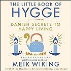 The Little Book of Hygge: Danish Secrets to Happy Living Hörbuch von Meik Wiking Gesprochen von: Meik Wiking