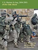 img - for U.S. Marines in Iraq, 2004 - 2005: Into the Fray: U.S. Marines in the Global War on Terror book / textbook / text book