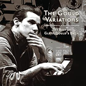The Gould Variations: The Best of Glenn Gould's Bach [Clean]