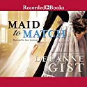 Maid to Match: A Novel (       UNABRIDGED) by Deeanne Gist Narrated by Suzy Jackson