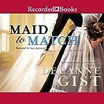 Maid to Match: A Novel | Deeanne Gist