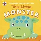 Collectif This Little Monster: Ladybird Touch and Feel (Ladybird Touch & Feel)