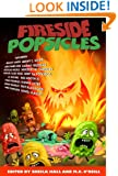 Fireside Popsicles: Twisted Tales Told by the Fire