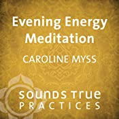 Evening Energy Meditation | [Caroline Myss]
