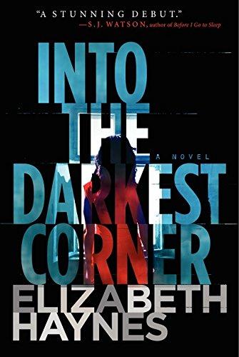 Into the Darkest Corner: A Novel