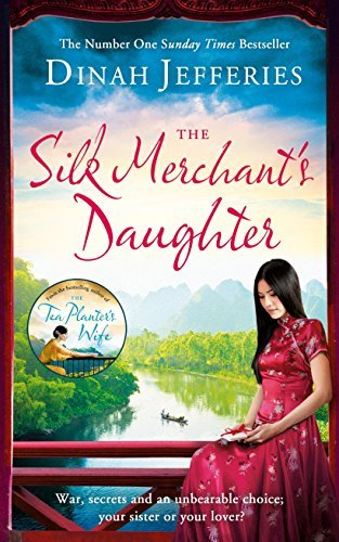 The Silk Merchant's Daughter by Dinah Jefferies 2016 03 29 PDF