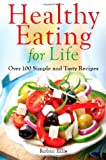 Robin Ellis Healthy Eating For Life: Over 100 Simple and Tasty Recipes