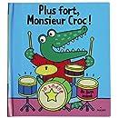 Plus fort, Monsieur Croc !