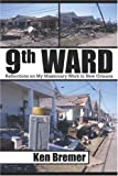 9th Ward: Reflections on My Missionary Work in New Orleans (1424159628) by Ken Bremer