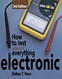 How to Test Almost Everything Electronic