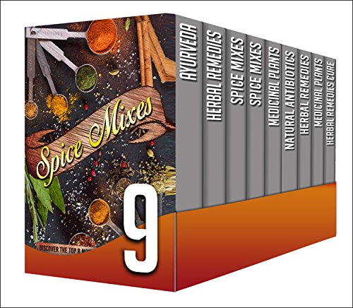 Herbal Remedies Cure: 9 in 1 Box Set - Be Amazed With These On The Top Medicinal Plants and Their Benefits for Your Health and Beauty On a Set Of 9 in ... remedies, spice mixes, herbal gardening) by R. Sharleyne, H. Mcshiply, C. Mckenzie, B. Glidewell, V. French