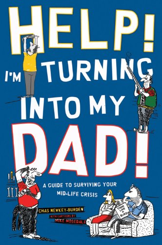 Help! I'm Turning into My Dad