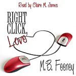 Right Click, Love | M. B. Feeney