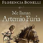 Me llaman Artemio Furia [My Name Is Artemio Furia] | Florencia Bonelli