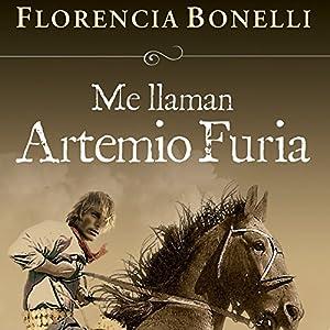 Me llaman Artemio Furia [My Name Is Artemio Furia] Audiobook