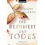 """Die Reinheit des Todes: Romanvon """"Vincent Kliesch"""""""