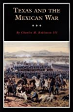 Texas and the Mexican War: A History and a Guide - Paperback