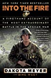 img - for Into the Fire: A Firsthand Account of the Most Extraordinary Battle in the Afghan War book / textbook / text book