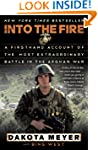 Into the Fire: A Firsthand Account of...