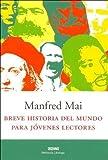 Breve Historia Del Mundo Para Jovenes Lectores (Intemporales. Serie Mayor) (Spanish Edition)