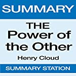 Summary: The Power of the Other: From Henry Cloud |  Summary Station