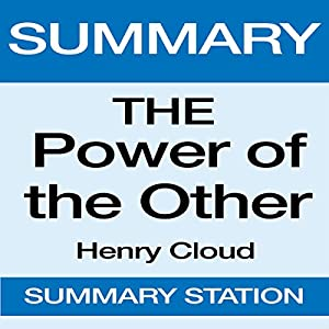 Summary: The Power of the Other: From Henry Cloud Audiobook