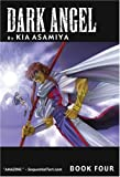 Dark Angel Book 4 (Bk. 4) (1586649426) by Asamiya, Kia